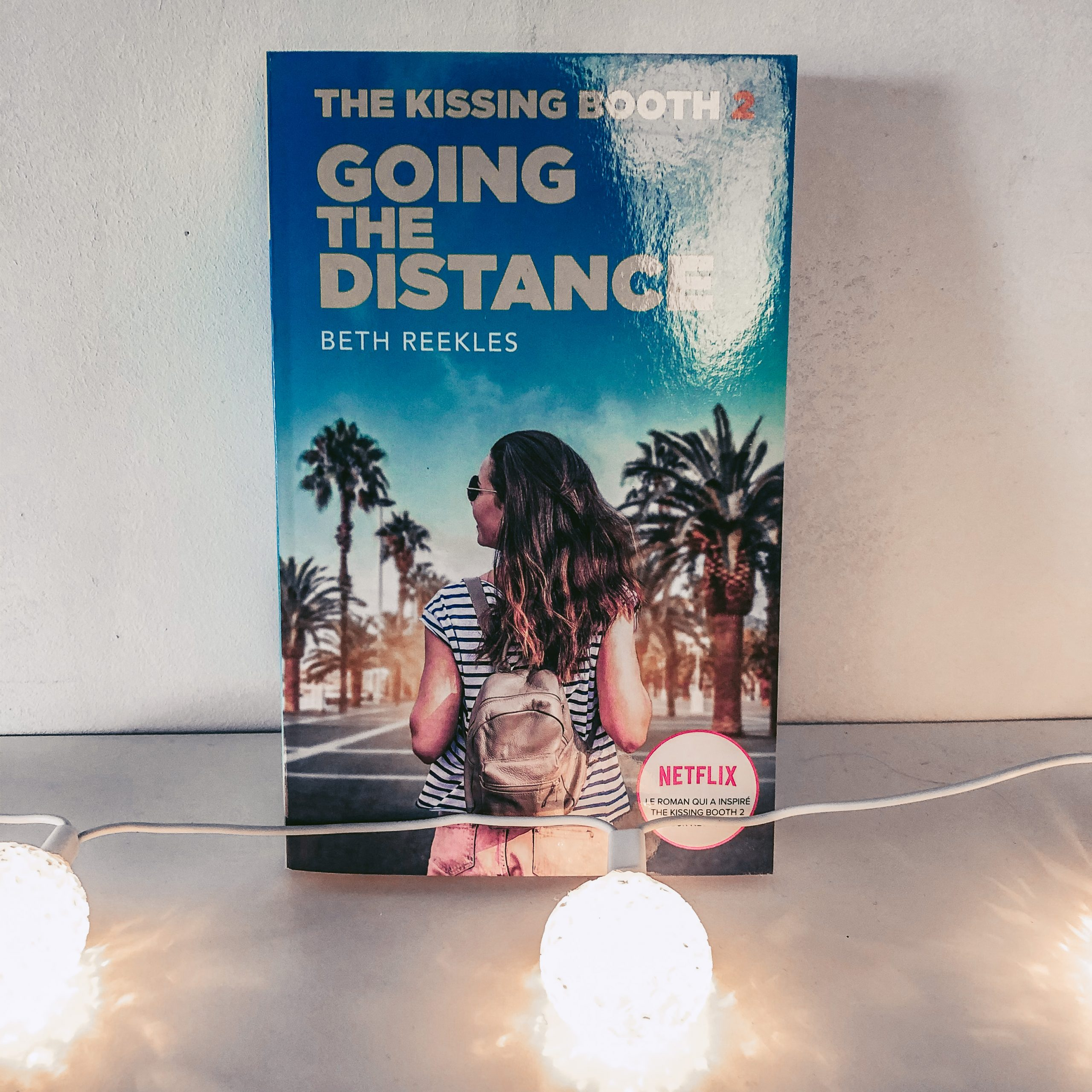 The Kissing Booth 2 : Going the distance de Beth Reekles